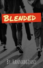 Blended by hannahginny