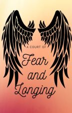 A Court of Fear and Longing by Z03Johnson