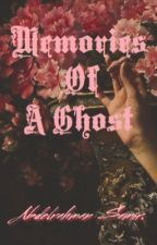 Memories Of A Ghost.  by AbdelrahmanSamir322