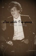 Live while I'm young (dutch 1D fanfic) by weasley_ismyking