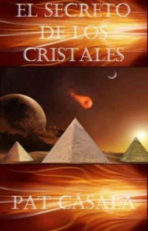 El Secreto de los Cristales (Prólogo y primer capítulo) by PatCasalaAlbacete