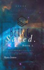 Being Saved. by KaraJones064