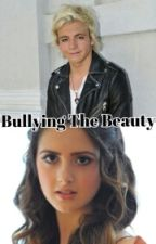 Bullying The Beauty (raura) by R5_Is_Main
