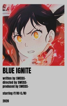Blue Ignite || Fire Force x Reader by Sweiss2009