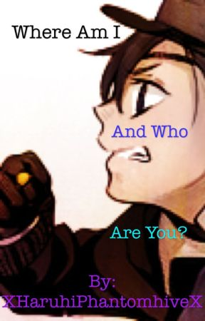 Where Am I And Who Are You? (Black butler Reader x Ciel) #Wattys2014 by xRavenxBlackheartx