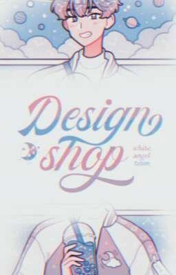 Đọc truyện WATeam | Design Shop