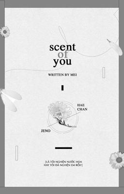 Đọc truyện [Nohyuck] scent of you