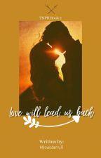 TNPR Book 2: Love will lead us Back by Mjlovesberry13