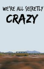 We're all secretly Crazy (on hold) by fairly-locals