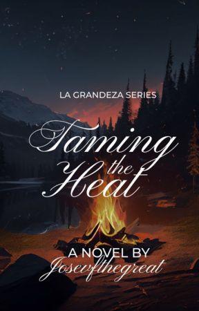 Taming the Heat (La Grandeza Series #2)  by JosevfTheGreat