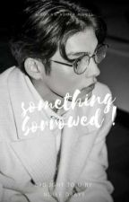 Something Borrowed ! by coolandkinky