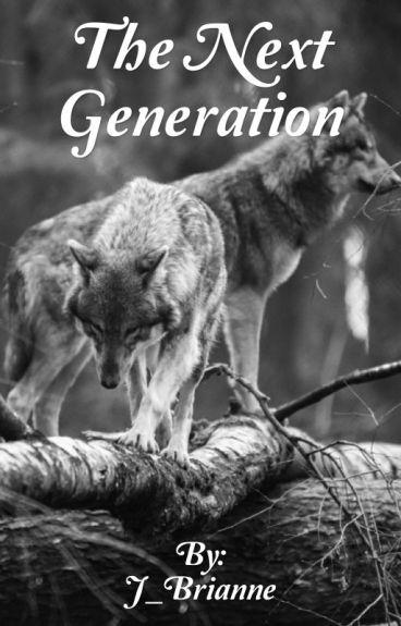 The Next Generation [ Book 2 ] (under edit)