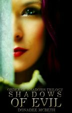 Shadows Of Evil (The Shadow Chronicles #1) by donadee