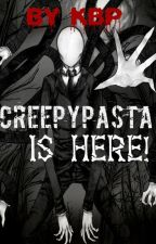 CreepyPasta is here! by ruhokuzunuz