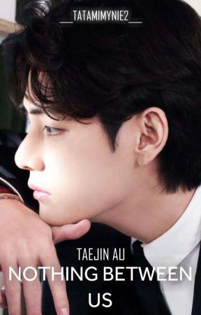 Nothing Between Us|| K.S.J X K.T.H||TAEJIN by taejinniepet