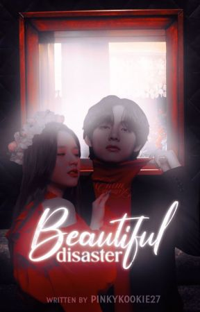 Beautiful Disaster(AKAN DIBUKUKAN) by pinkykookie27