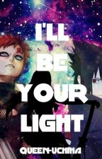 I'll Be Your Light (Gaara x OC x Sasuke -Naruto Story) by shi-vani