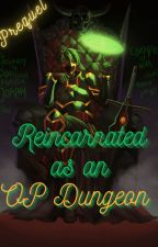 Reincarnated As An OP Dungeon: Prequel by CautiousTItan