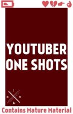 YouTuber One Shots by Ianterweb