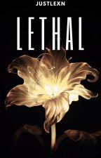Lethal by JustLexN