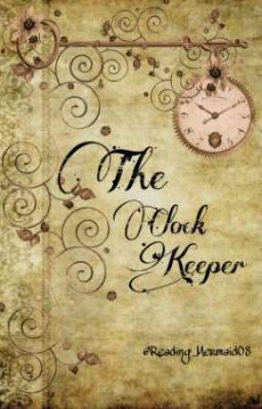The Clock Keeper by Reading_Mermaid08