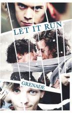 Let It Run (Larry Stylinson Fiction) by HelloGrenade