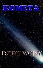 Kometa- Dzieci Wojny by _Szabi_