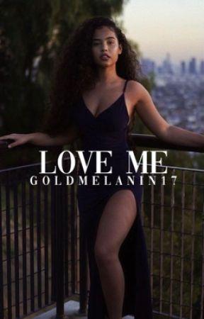 Love Me (BWWM)  by goldmelanin17