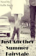 Just Another Summer Fairytale: Zoei's Country Romance by kall485