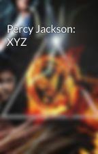 Percy Jackson: XYZ by ghostofPercyJackson