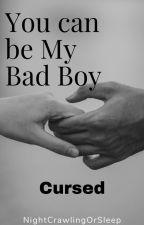 You Can Be My Bad Boy by NightCrawlingOrSleep