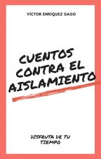 Cuentos contra el aislamiento by VictorEnriquezGago