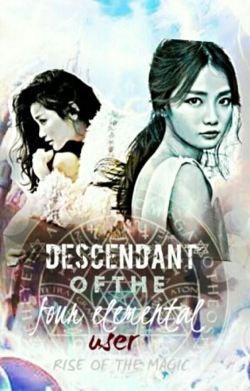 Descendant Of The Four Elemental User: Rise Of The Magic