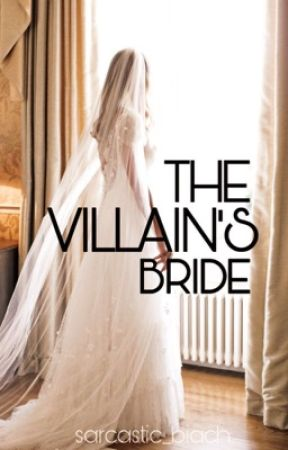 The Villain's Bride by sarcastic_biach