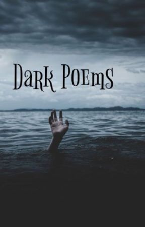Dark Poems by _The_UNKNOWN_Writer