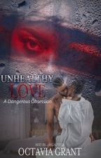 Unhealthy Love: A Dangerous Obsession by otaneka