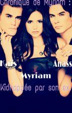 Myriam : kidnappée par son ex. by MyriamChro