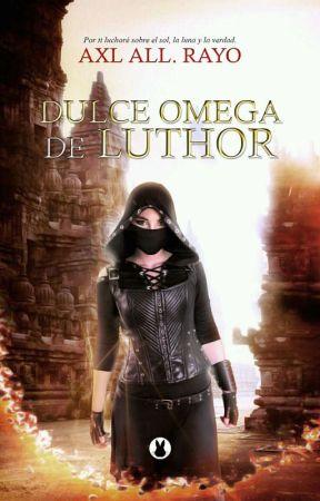 La Dulce Omega de Luthor by AlissonRayo