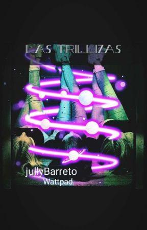 Las trillizas. by jullyBarreto