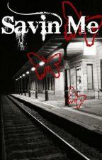 Savin Me by JuleWhatev