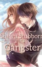 She's A Stubborn Gangster by CHEGI_14
