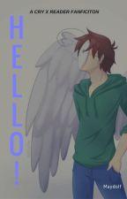 CRY X READER: HELLO!~ by maydolf