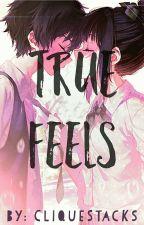 True Feels by CliqueStacks