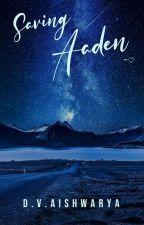 Saving Aaden by procrastinator7