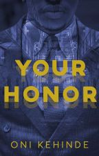 Your Honor  by Omokehinde_