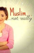 Muslim...not really by NihJunaid