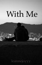With Me // Ashton Irwin by leannejoyyy