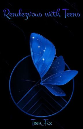 RENDEZVOUS WITH TEENS by TEEN_FIX
