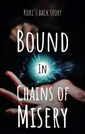 Bound In Chains Of Misery by trashauthor19