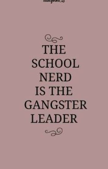 The School Nerd Is the Gangster Leader (EDITING)